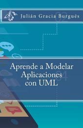 Aprende a Modelar Aplicaciones con UML