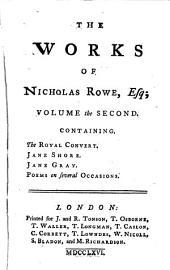 The Works of Nicholas Rowe, Esq; ...