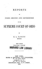 Reports of Cases Argued and Determined in the Supreme Court of Ohio: Volume 39