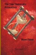 The Time Traveler s Apprentice Book Three PDF