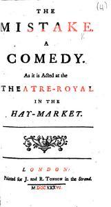 The Mistake, Etc. [By Sir John Vanbrugh.]