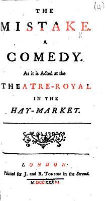 The Mistake  Etc   By Sir John Vanbrugh