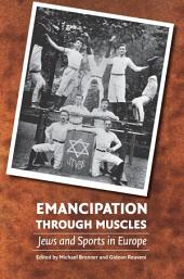 Emancipation Through Muscles: Jews and Sports in Europe