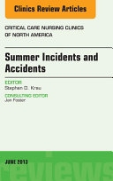 Summer Issues and Accidents, An Issue of Critical Care Nursing Clinics, E-Book