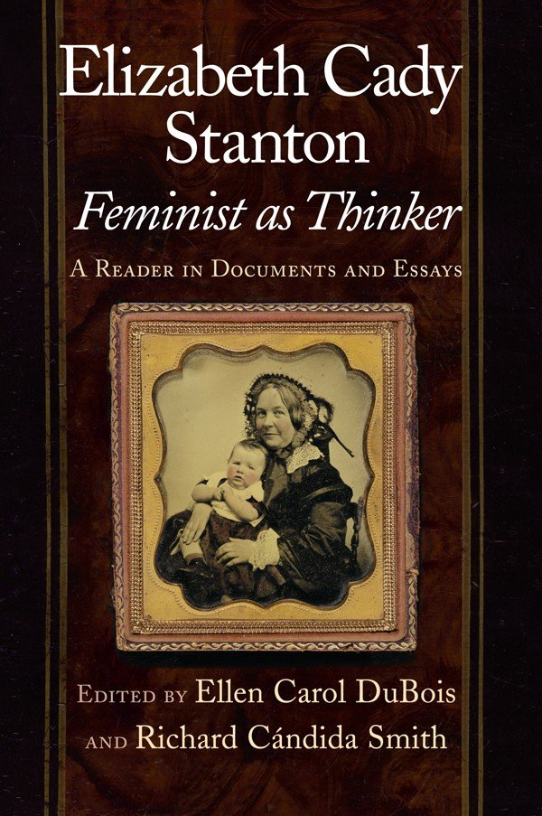 Elizabeth Cady Stanton, Feminist as Thinker