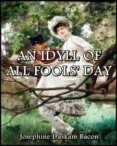 An Idyll of All Fools' Day