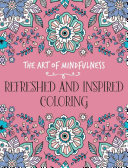 The Art of Mindfulness  Refreshed and Inspired Coloring