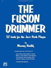 The Fusion Drummer: 52 Beats for the Jazz-Rock Player