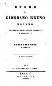 Opere di Giordano Bruno Nolano: Volume 1
