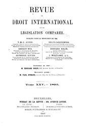 Revue de droit international et de législation comparée: Volume25