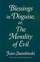Blessings in Disguise  Or  The Morality of Evil PDF