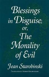 Blessings In Disguise Or The Morality Of Evil