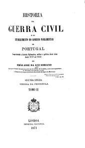 Historia da Guerra Civil e do estabelecimento do governo parlamentar em Portugal: comprehedendo a historia diplomatica, militar e politica d'este reino desde 1777 até 1834, Volume 5