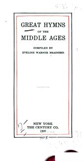 Great Hymns of the Middle Ages, Compiled by Eveline Warner Brainerd