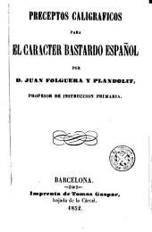 Preceptos caligraficos para el caracter bastardo español