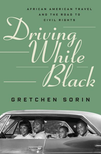 Download Driving While Black  African American Travel and the Road to Civil Rights Book