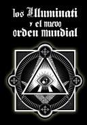 Los Illuminati y el Nuevo Orden Mundial / The Illuminati and the New World Order
