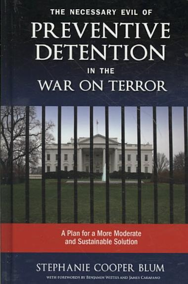 The Necessary Evil of Preventive Detention in the War on Terror PDF