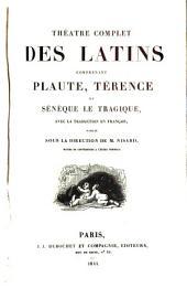 Théâtre complet des Latins comprenant Plaute, Térence et Sénèque le Tragique