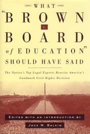 What Brown V  Board of Education Should Have Said PDF