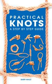 Practical Knots: A Step-by-step Guide