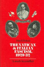 The Vatican and Italian Fascism, 1929-32