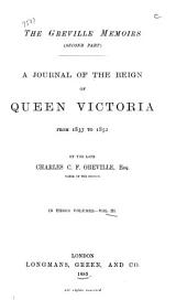 The Greville Memoirs (second Part): A Journal of the Reign of Queen Victoria, from 1837 to 1852, Part 3