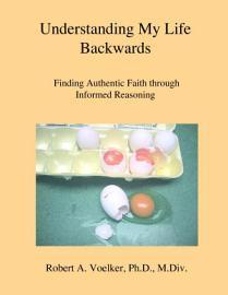Understanding My Life Backwards PDF