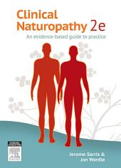 Clinical Naturopathy: An evidence-based guide to practice, Edition 2