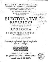 Electoratus Bavaricus, sive apologia Christophori Gewoldi de Septemviratu adversus anonymum subiecta est explicatio leges et constitutiones