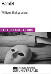 Hamlet de William Shakespeare: Les Fiches de lecture d'Universalis