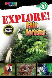 EXPLORE! Rain Forests: Level 3