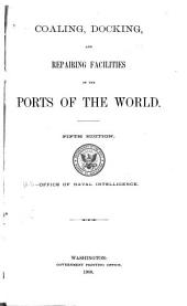 Coaling, Docking, and Repairing Facilities of the Ports of the World