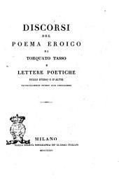 Opere di Torquato Tasso vol. 1. [- 5]: Discorsi del poema eroico di Torquato Tasso e lettere poetiche dello stesso e d'altri particolarmente intorno alla Gerusalemme, Volume 3