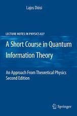 A Short Course in Quantum Information Theory PDF