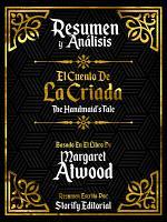 Resumen Y Analisis  El Cuento De La Criada  The Handmaid s Tale    Basado En El Libro De Margaret Atwood PDF
