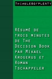 Résumé de 3 minutes du livre The Decision Book de Mikael Krogerus et Roman Tschappeler