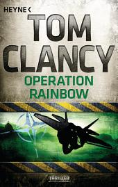 Operation Rainbow: Ein Jack Ryan Roman