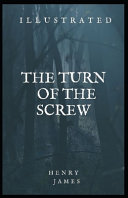 The Turn of the Screw Illustrated (American Classics Edition)