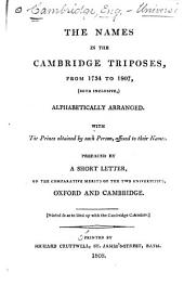 The Names in the Cambridge Triposes, from 1754 to 1807: With the Prizes Obtained by Each Person. Prefaced by a Short Letter, on the Comparative Merits of Oxford and Cambridge