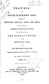 Travels in South-eastern Asia, Embracing Hindustan, Malaya, Siam, and China: With Notices of Numerous Missionary Stations, and a Full Account of the Burman Empire; with Dissertations, Tables, Etc, Volume 1