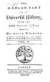 An Universal History, from the Earliest Account of Time: Volume 6