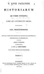 T. Livii Patavini Historiarum ab urbe condita libri qui supersunt omnes: ex recensione Arn. Drakenborchii, Volume 1