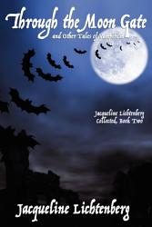 Through The Moon Gate And Other Tales Of Vampirism Book PDF