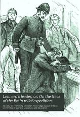 Lennard s Leader  Or  On the Track of the Emin Relief Expedition PDF