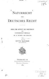 Naturrecht und Deutsches Recht: Rede zum Antritt des Rektorats der Universität Breslau am 15. Oktober 1882 gehalten, Band 4