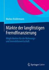 Märkte der langfristigen Fremdfinanzierung: Möglichkeiten für die Wohnungs- und Immobilienwirtschaft