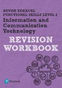 Revise Edexcel Functional Skills ICT Level 2 Workbook PDF