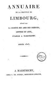Annuaire de la province de Limbourg: rédigé par La Société des Amis des Sciences, Lettres et Arts, Établie à Maestricht, Volume2