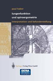Lungenfunktion und Spiroergometrie: Interpretation und Befunderstellung
